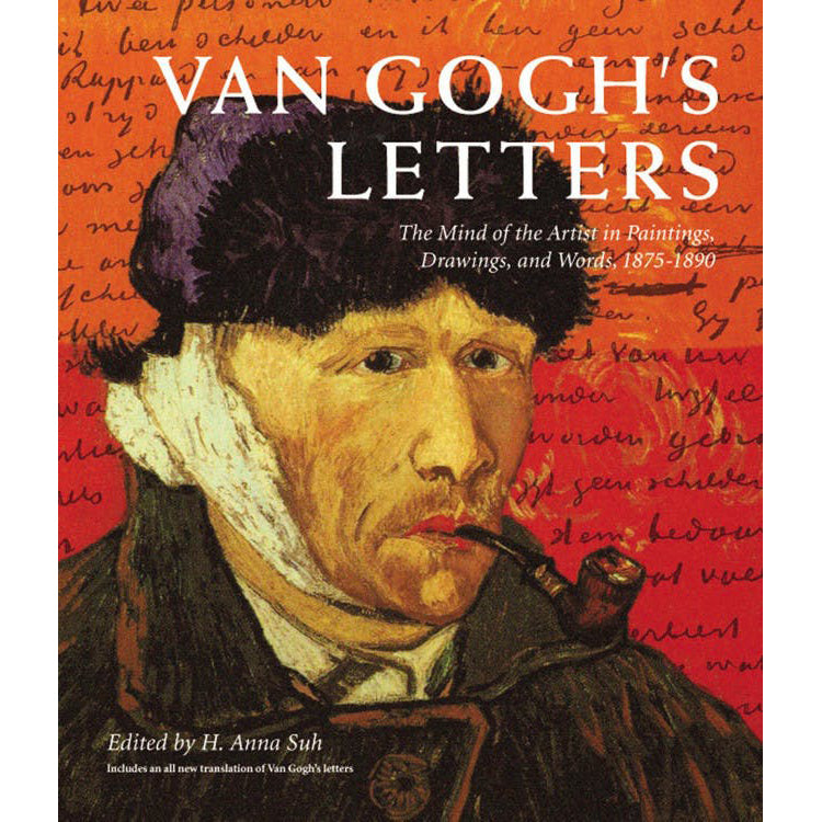 Vincent Van Gogh's Letters: The Mind of the Artist in Paintings, Drawings, and Words 1875-1890