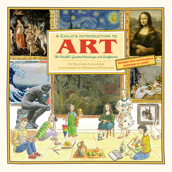 A Child's Introduction to Art: The Worlds Greatest Paintings and Sculptures