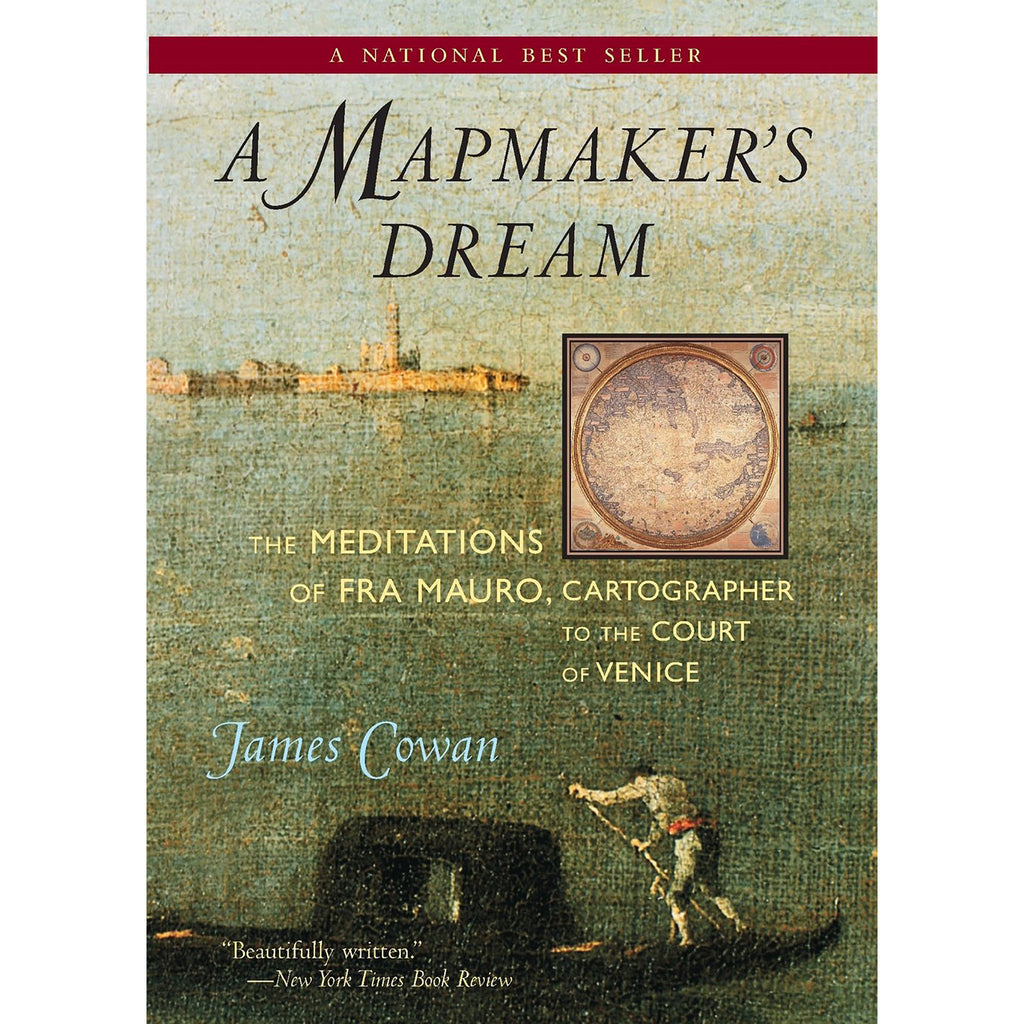 A Mapmakers Dream: The Meditations of Fra Mauro - Cartographer to the Court of Venice: A Novel