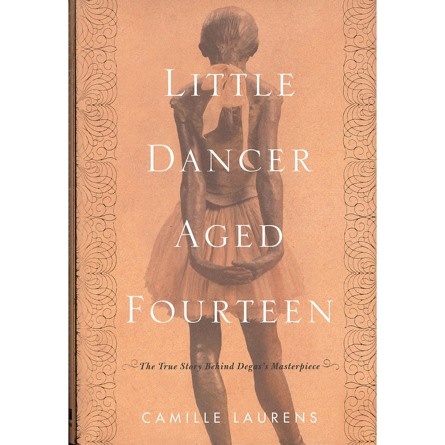 Little Dancer Aged Fourteen: The True Story of Degas Masterpiece