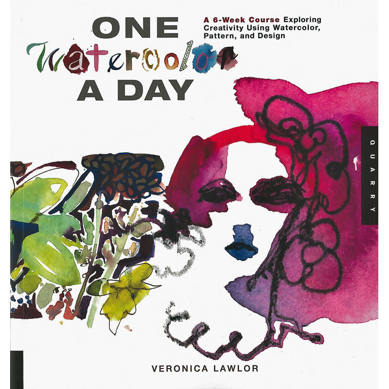 One Watercolor a Day: A 6-Week course Exploring Creativity using Watercolor, Pattern and Design