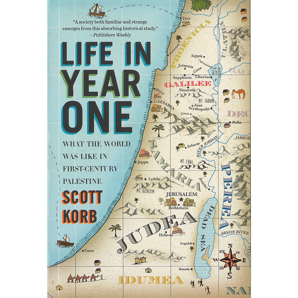 Life in Year One: What the World Was Like in First Century Palestine