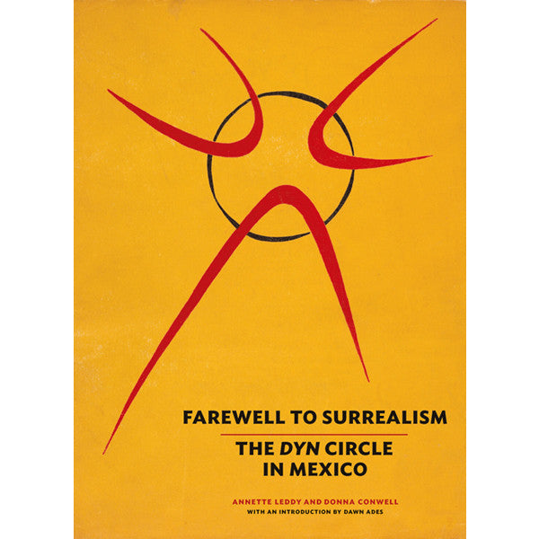 Farewell to Surrealism: The <i>Dyn</i> Circle in Mexico