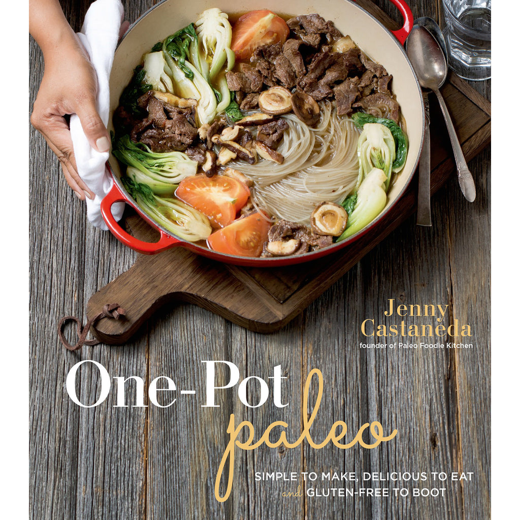 One Pot Paleo: Simple to Make Delicious to Eat and Gluten-Free to Boot
