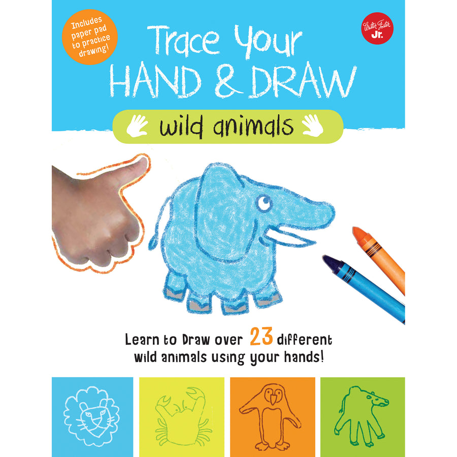 Trace Your Hand & Draw: Wild Animals