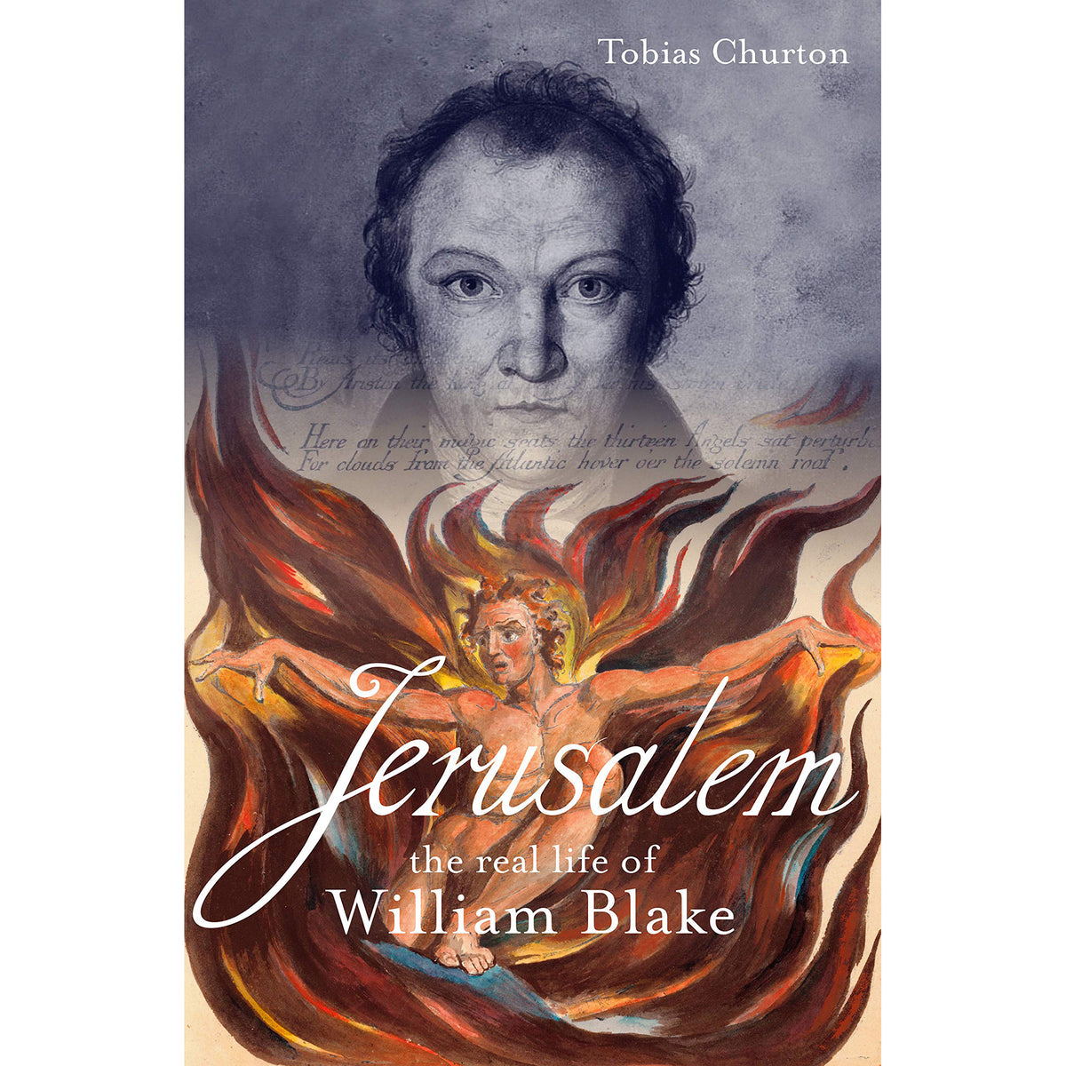 Jerusalem: The Real Life of William Blake - A Biography