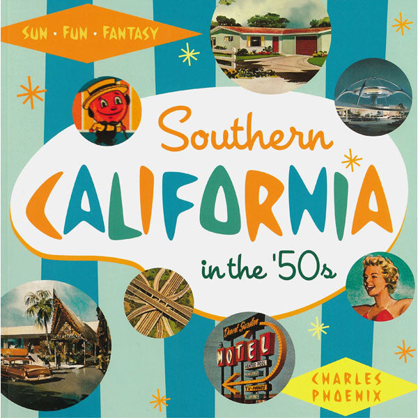 Southern California in the 50s: Sun, Fun and Fantasy