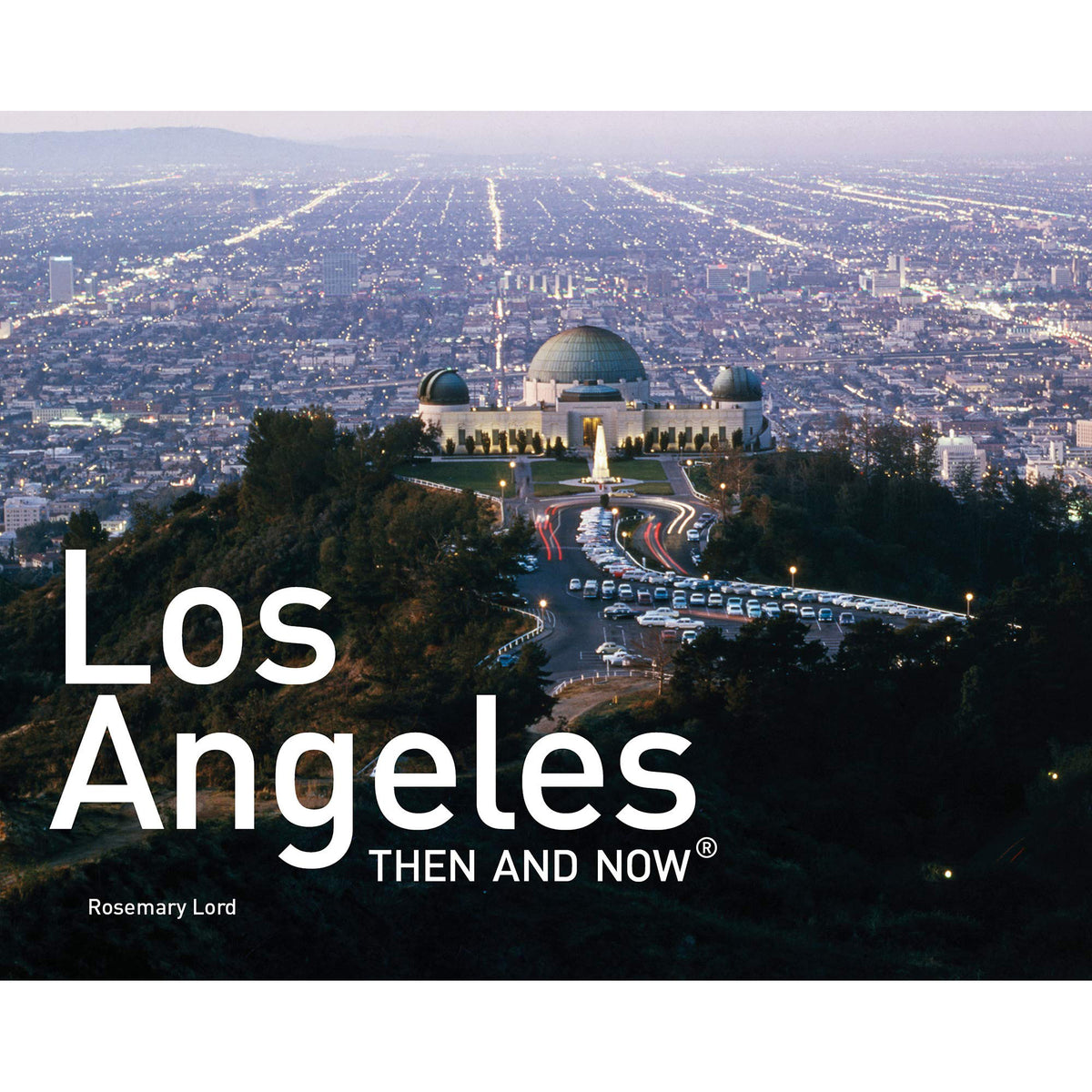 Los Angeles: Then and Now - New Mini Edition