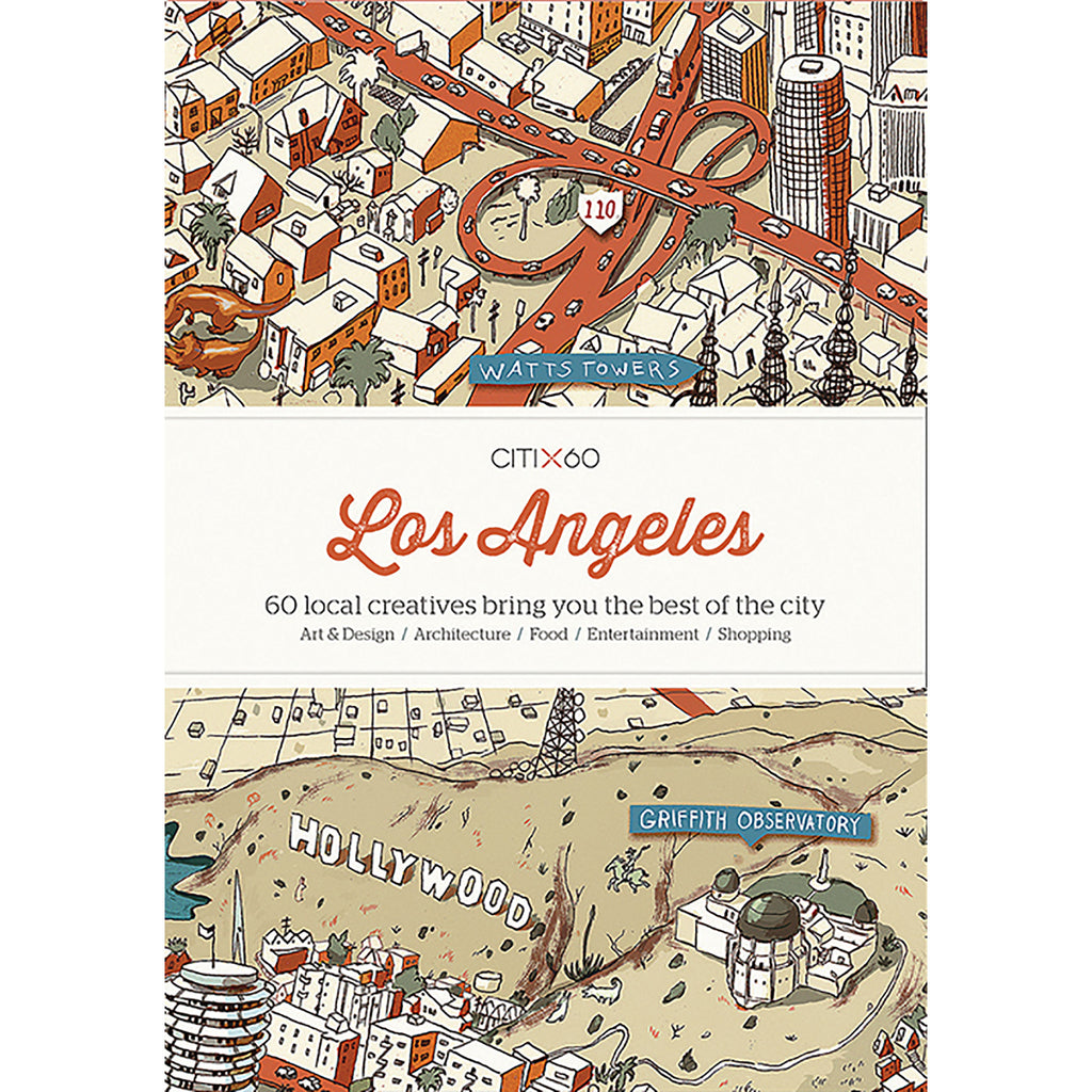 CITIX60 Los Angeles: 60 Local Creatives Show You the Best of the City