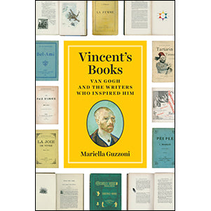Vincent's Books: Van Gogh and the Writers Who Inspired Him