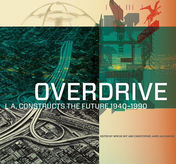 Overdrive: L.A. Constructs the Future, 1940-1990 | Getty Store