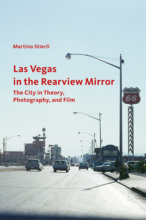 Las Vegas in the Rearview Mirror: The City in Theory, Photography, and Film | Getty Store