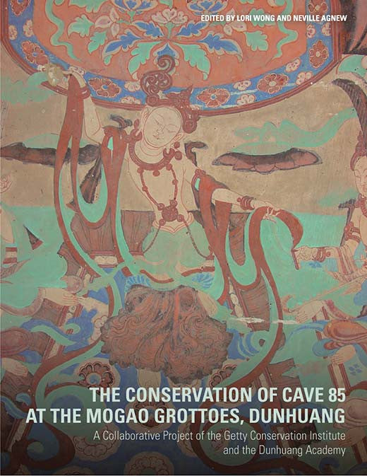 The Conservation of Cave 85 at the Mogao Grottoes, Dunhuang: A Collaborative Project of the Getty Conservation Institute and the Dunhuang Academy | Getty Store