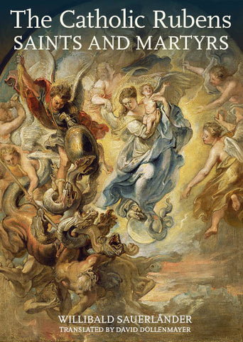 The Catholic Rubens: Saints and Martyrs