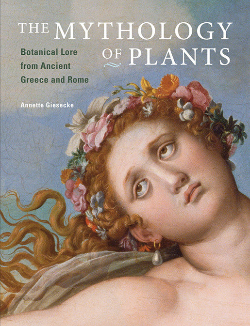 The Mythology of Plants: Botanical Lore from Ancient Greece and Rome | Getty Store