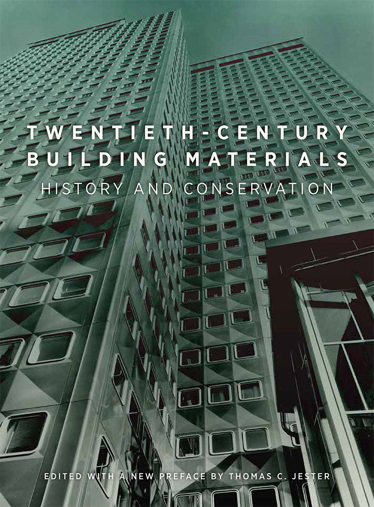 Twentieth-Century Building Materials: History and Conservation | Getty Store