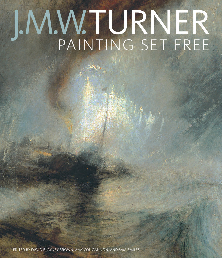 J.M.W. Turner: Painting Set Free