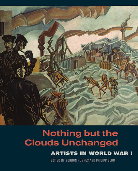 Nothing but the Clouds Unchanged: Artists in World War I | Getty Store