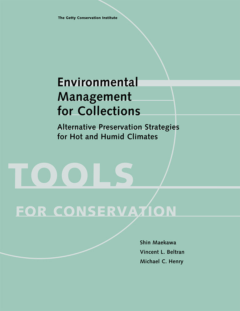 Environmental Management for Collections: Alternative Conservation Strategies for Hot and Humid Climates | Getty Store