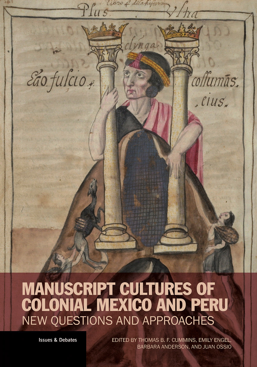 Manuscript Cultures of Colonial Mexico and Peru: New Questions and Approaches