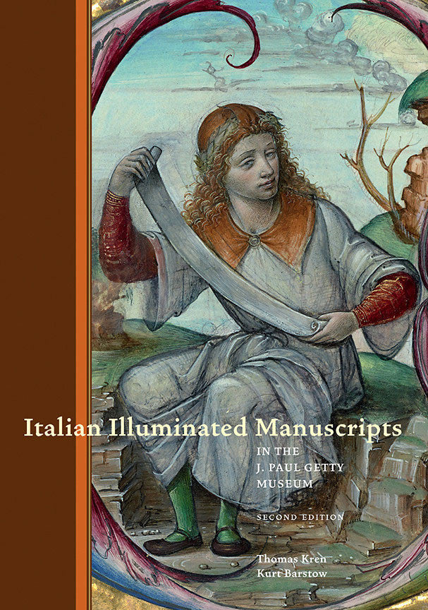 Italian Illuminated Manuscripts <br>in the J. Paul Getty Museum <br>Second Edition
