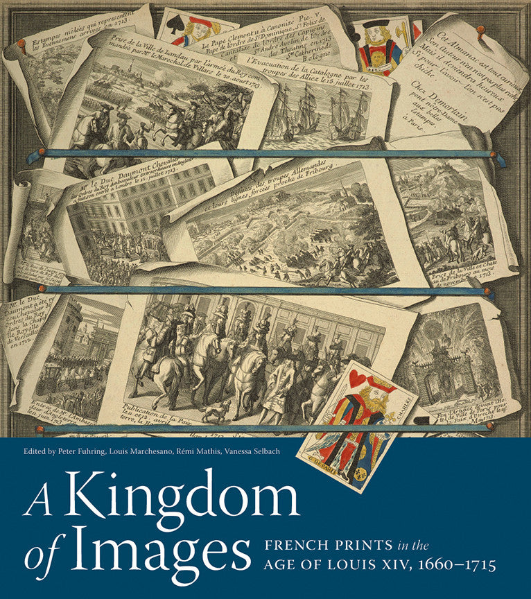A Kingdom of Images:<br> French Prints in the Age of Louis XIV, 1660–1715 | Getty Store