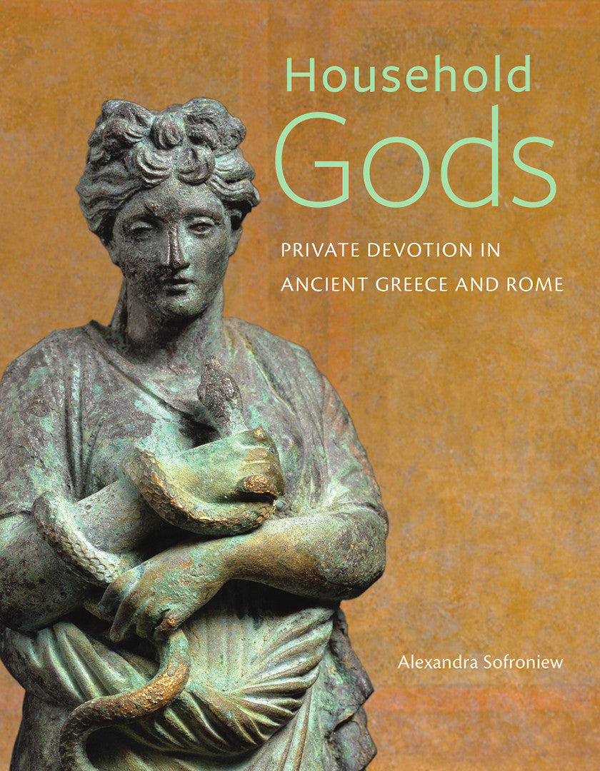 Household Gods: Private Devotion in Ancient Greece and Rome | Getty Store