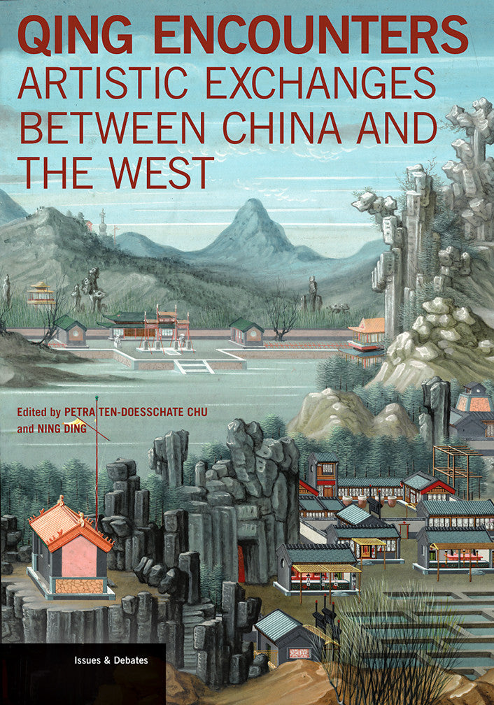 Qing Encounters: Artistic Exchanges between China and the West