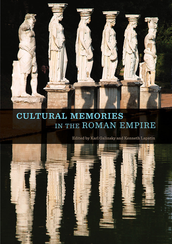 Cultural Memories in the Roman Empire