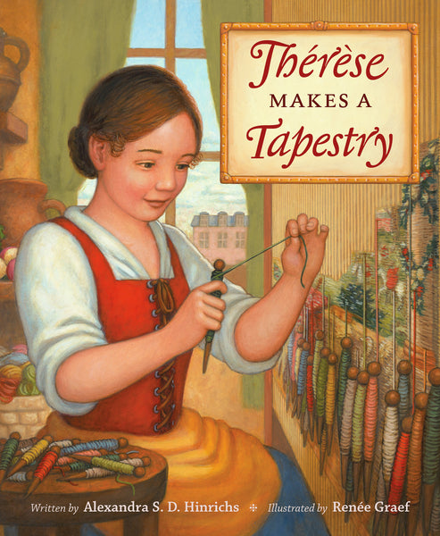 Thérèse Makes a Tapestry