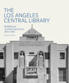 The Los Angeles Central Library: Building an Architectural Icon, 1872–1933