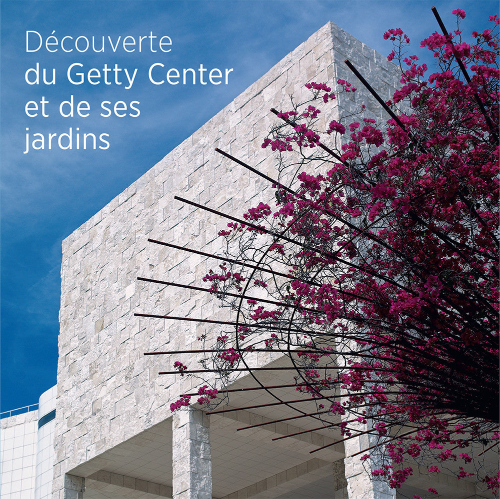 Seeing the Getty Center and Gardens-French Edition | Getty Store