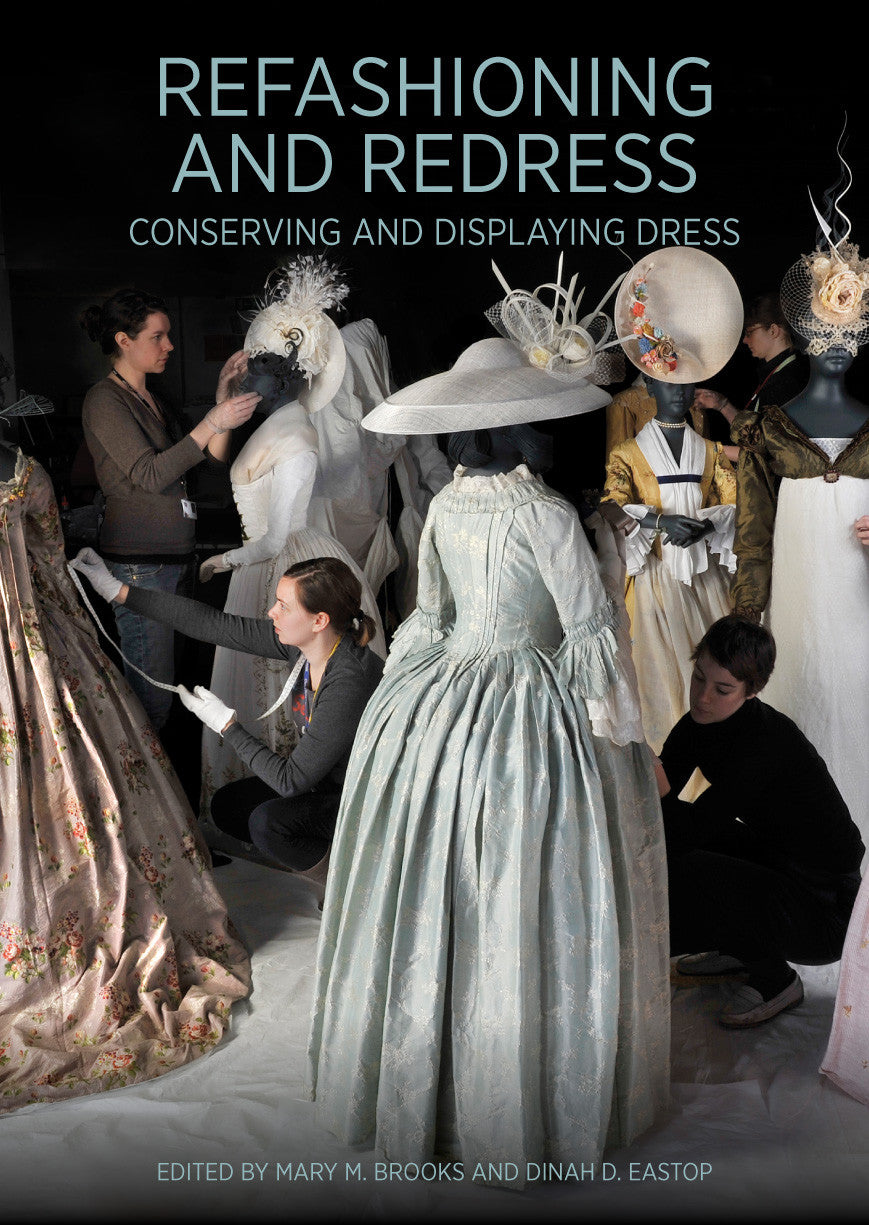 Refashioning and Redress: Conserving and Displaying Dress | Getty Store