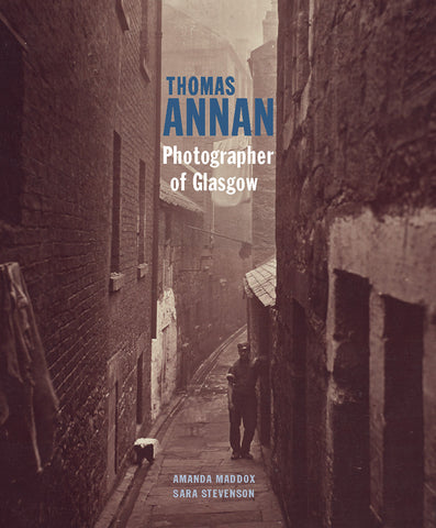 Thomas Annan: Photographer of Glasgow