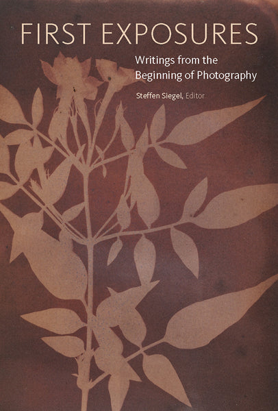 First Exposures: Writings from the Beginning of Photography (Pre-Order)