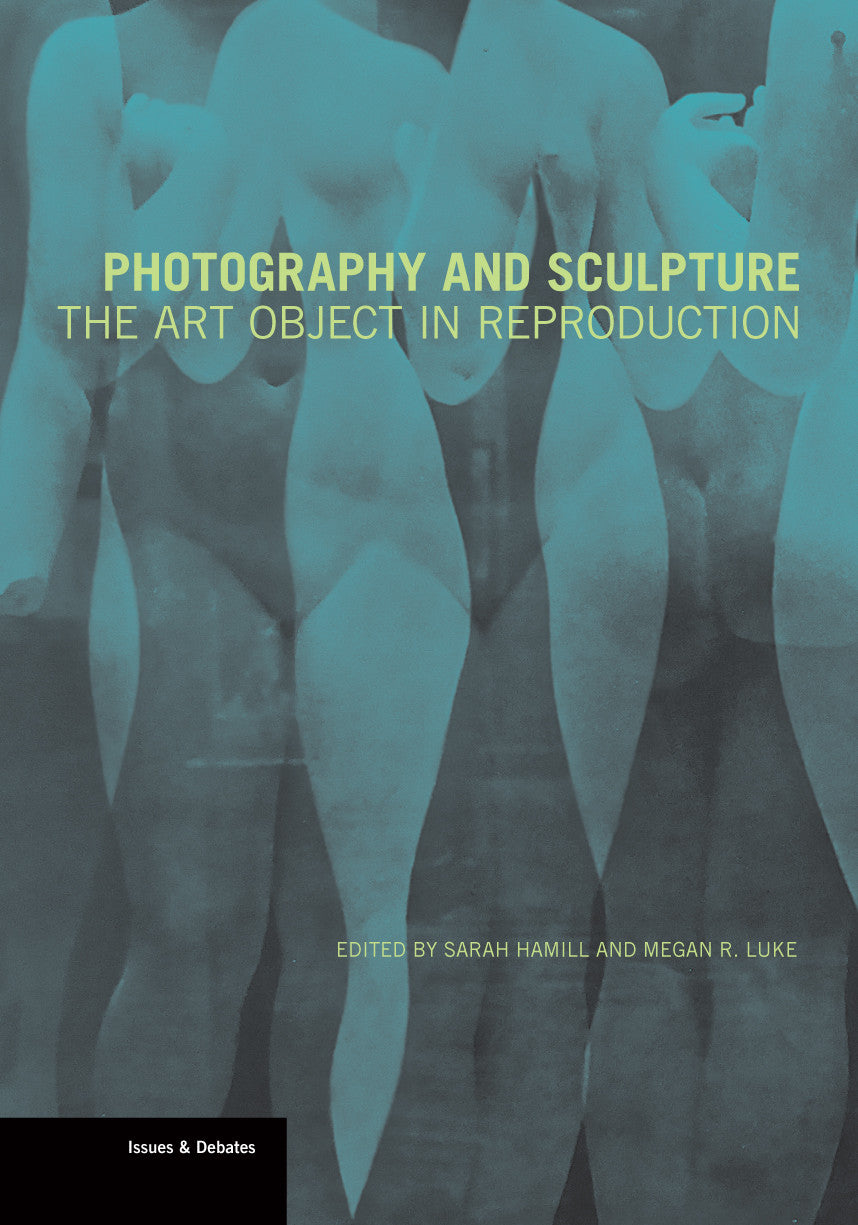 Photography and Sculpture: The Art Object in Reproduction | Getty Store
