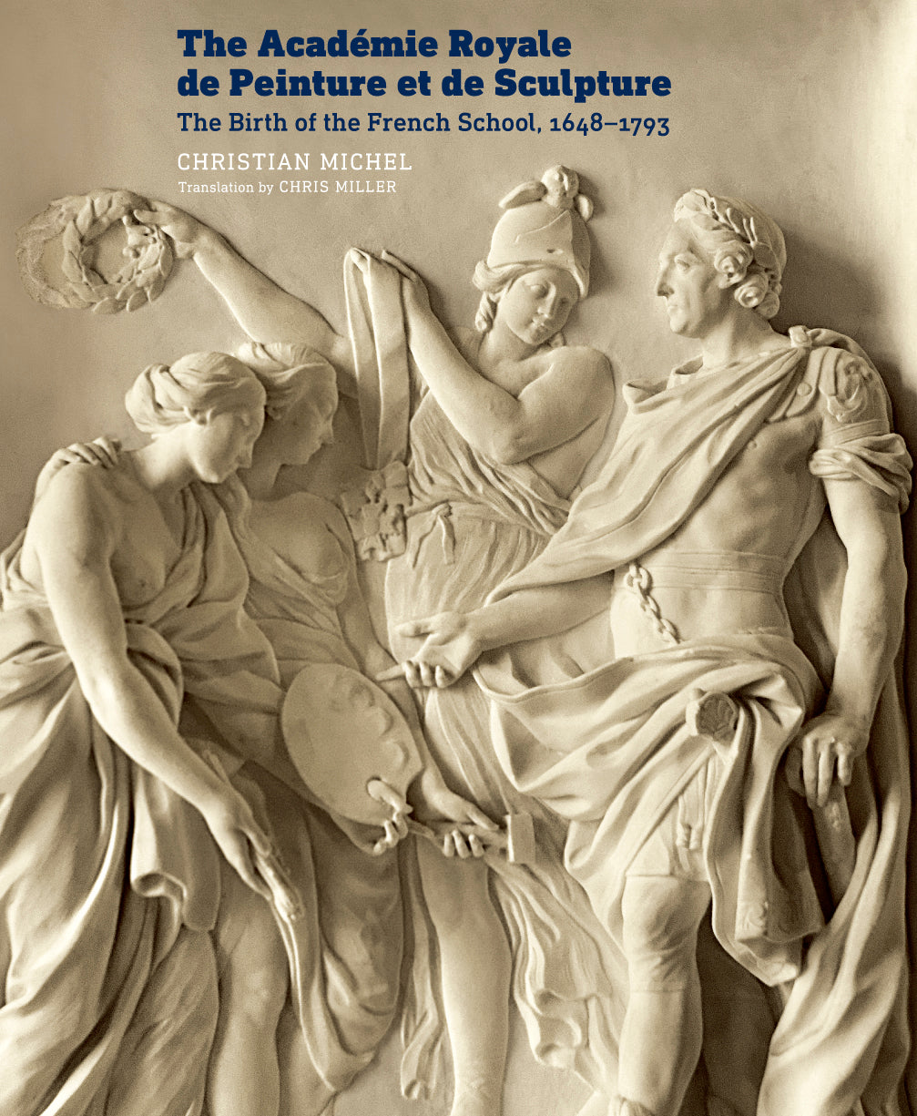 The Académie Royale de Peinture et de Sculpture: The Birth of the French School, 1648–1793