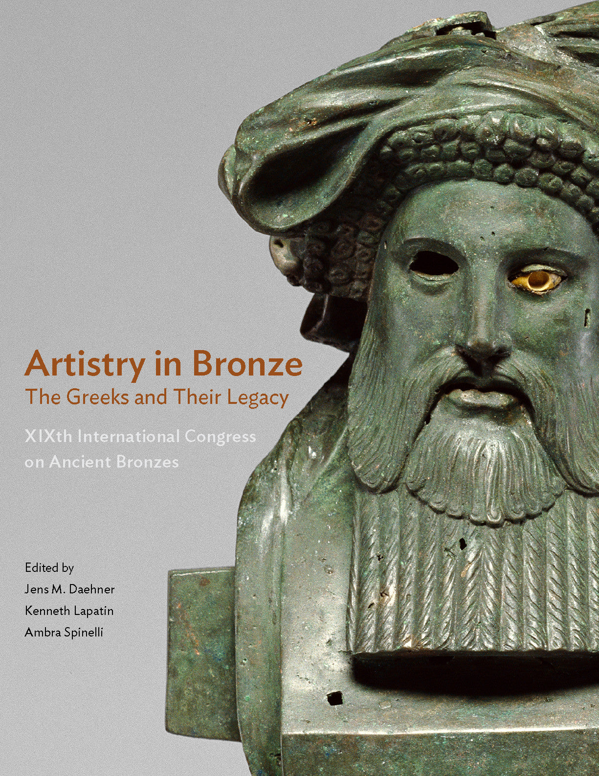 Artistry in Bronze: The Greeks and Their Legacy <br>XIXth International Congress on Ancient Bronzes