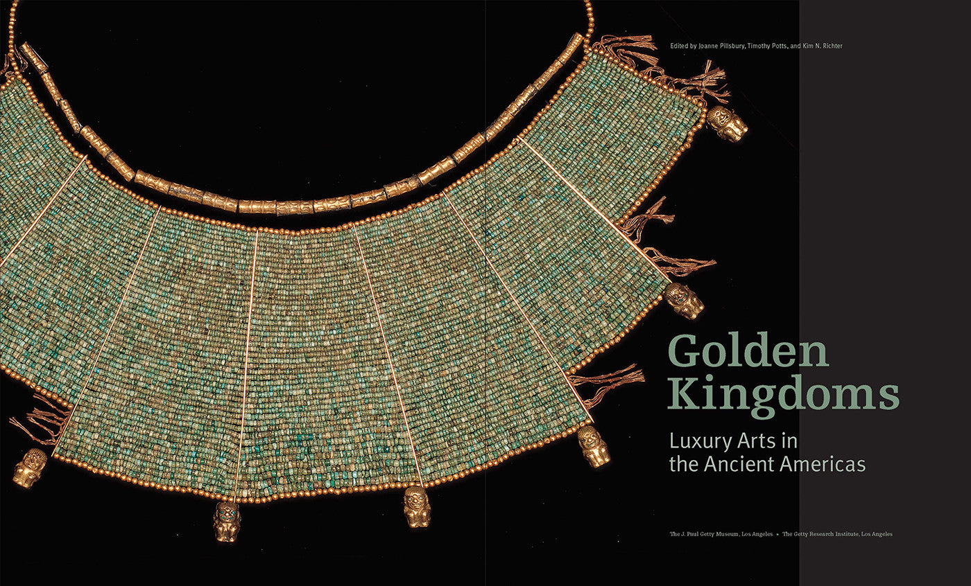 Golden Kingdoms: Luxury Arts in the Ancient Americas | Getty Store