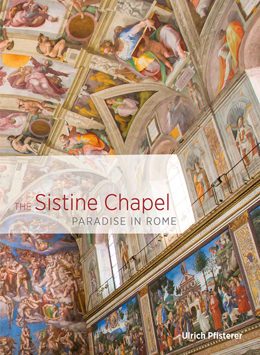 The Sistine Chapel: Paradise in Rome (Pre-Order)