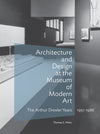 Architecture and Design at the Museum of Modern Art: The Arthur Drexler Years, 1951-1986