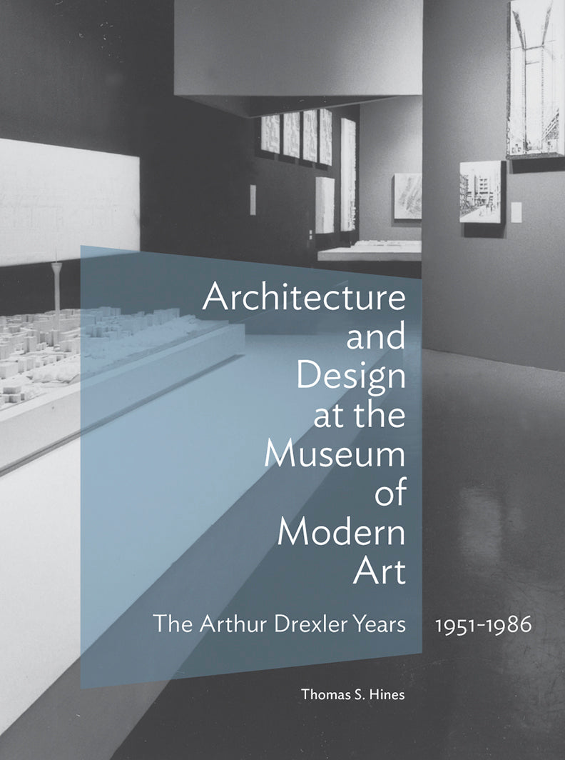 Architecture and Design at the Museum of Modern Art: The Arthur Drexler Years, 1951-1986 | Getty Store