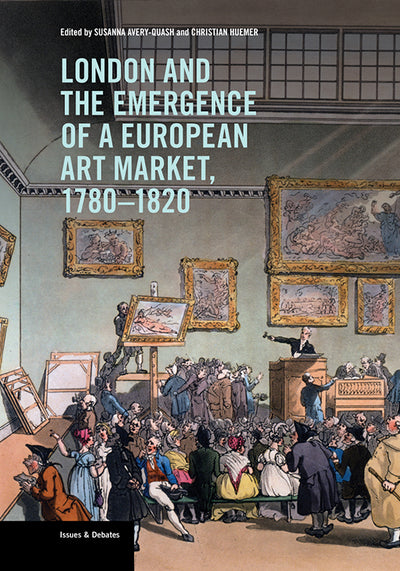 London and the Emergence of a European Art Market, 1780–1820