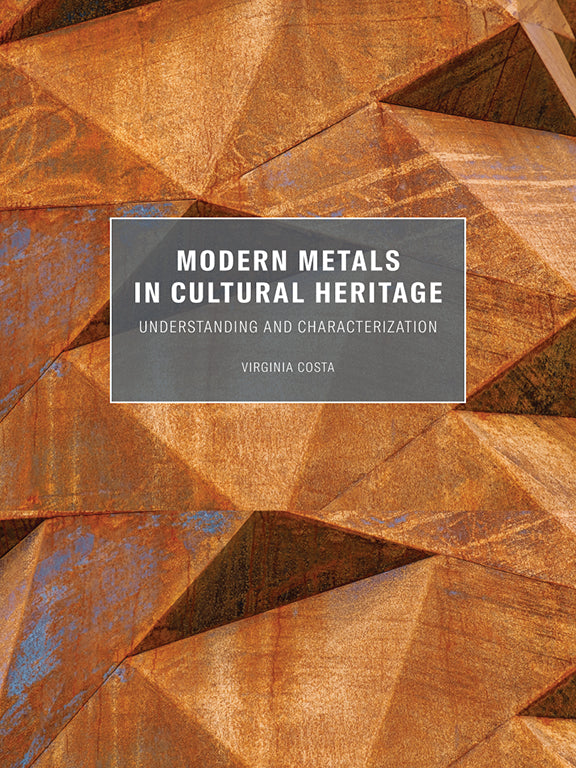 Modern Metals in Cultural Heritage: Understanding and Characterization | Getty Store