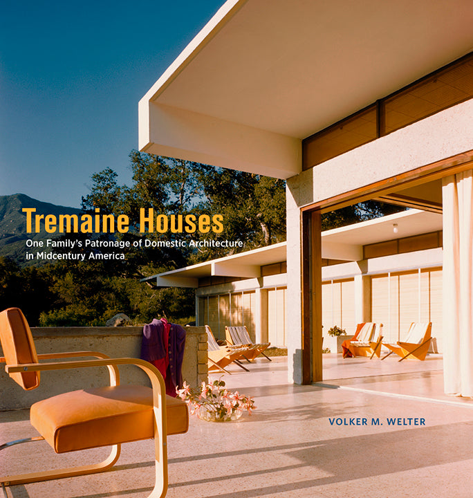 Tremaine Houses: One Family's Patronage of Domestic Architecture in Midcentury America | Getty Store