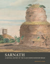 Sarnath: A Critical History of the Place Where Buddhism Began