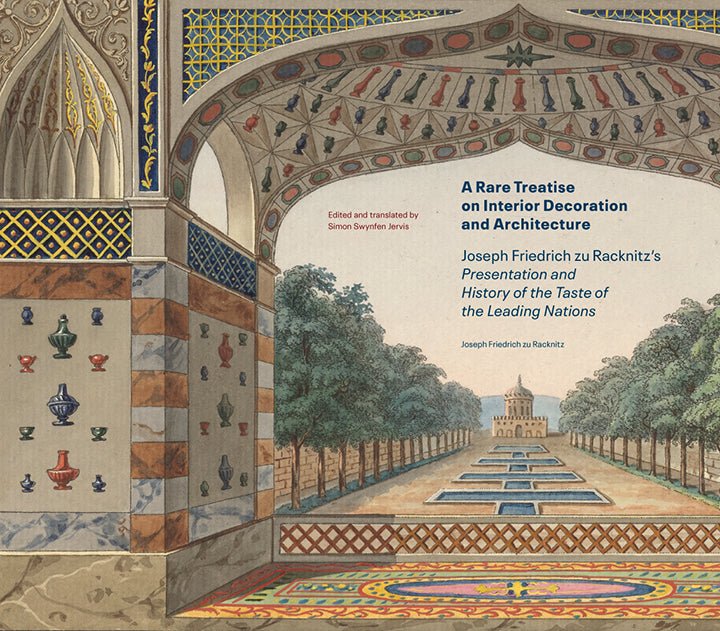 A Rare Treatise on Interior Decoration and Architecture: Joseph Friedrich zu Racknitz's Presentation and History of the Taste of the Leading Nations