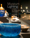Museum Lighting: A Guide for Conservators and Curators