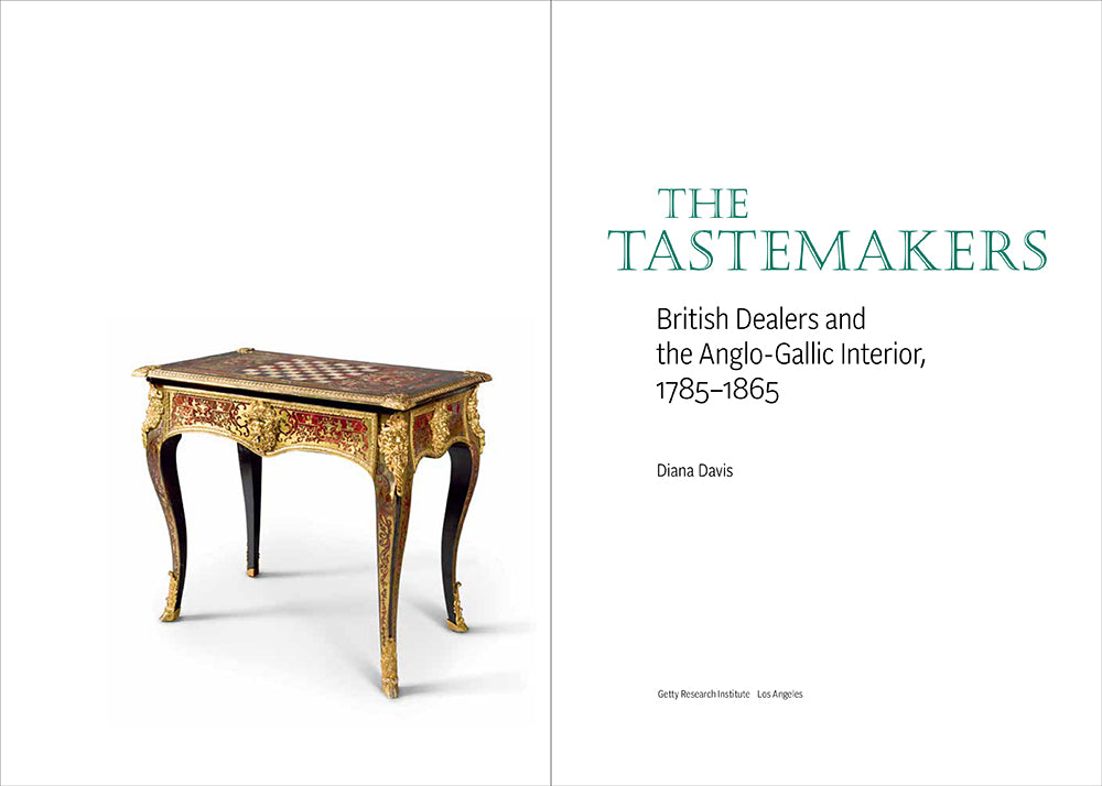 The Tastemakers: British Dealers and the Anglo-Gallic Interior, 1785–1865 | Getty Store