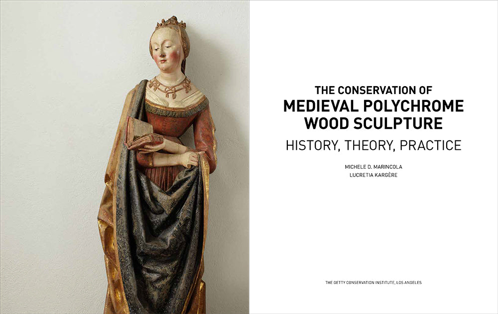The Conservation of Medieval Polychrome Wood Sculpture: History, Theory, Practice | Getty Store